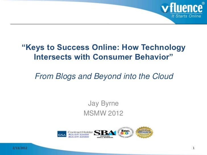 """Keys to Success Online: How Technology        Intersects with Consumer Behavior""            From Blogs and Beyond into th..."