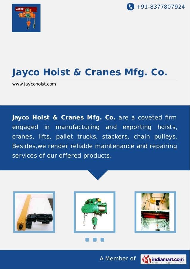 +91-8377807924  Jayco Hoist & Cranes Mfg. Co. www.jaycohoist.com  Jayco Hoist & Cranes Mfg. Co. are a coveted firm engaged ...