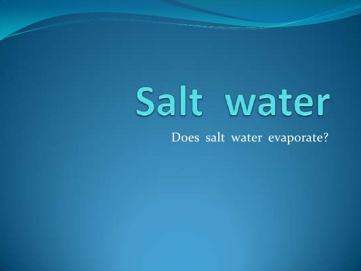 Does salt water evaporate?