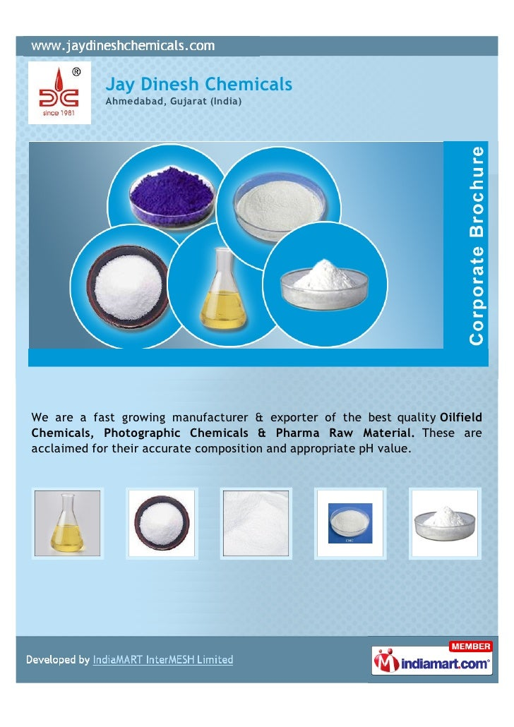 Jay Dinesh Chemicals            Ahmedabad, Gujarat (India)We are a fast growing manufacturer & exporter of the best qualit...