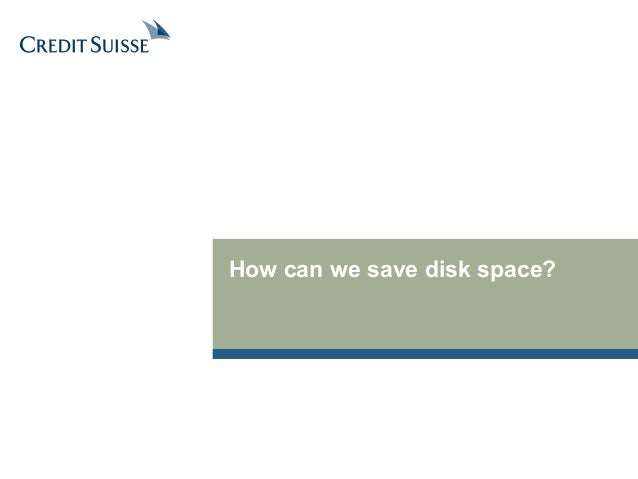 How can we save disk space?
