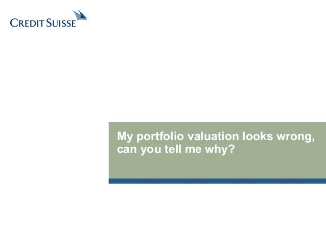 My portfolio valuation looks wrong,  can you tell me why?