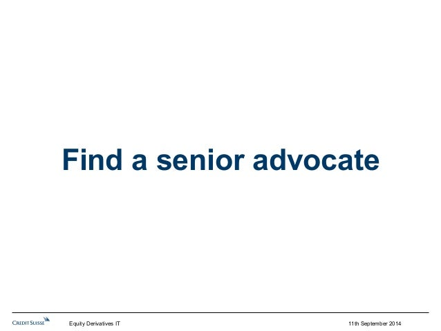 Find a senior advocate  Equity Derivatives IT 11th September 2014