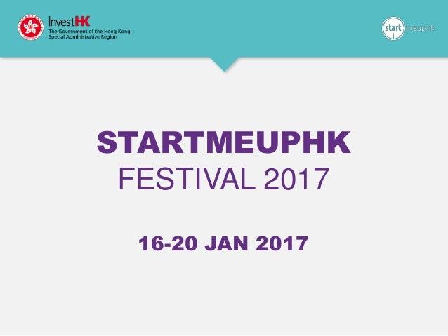 STARTMEUPHK FESTIVAL 2017 16-20 JAN 2017