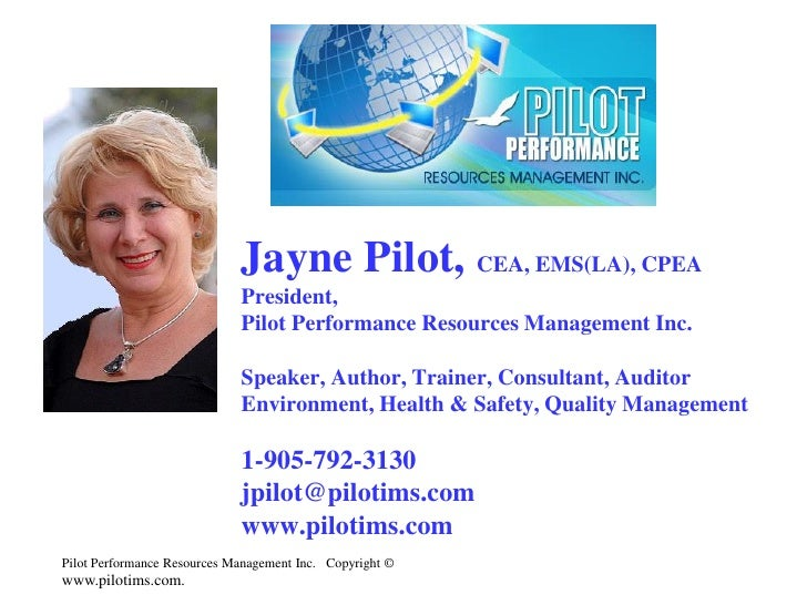 Jayne Pilot, CEA, EMS(LA), CPEA                             President,                             Pilot Performance Resou...