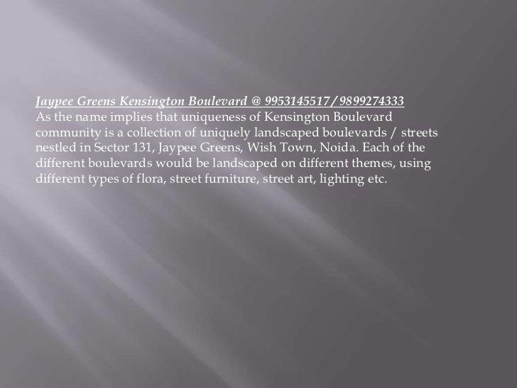 Jaypee Greens Kensington Boulevard @ 9953145517 / 9899274333As the name implies that uniqueness of Kensington Boulevardcom...