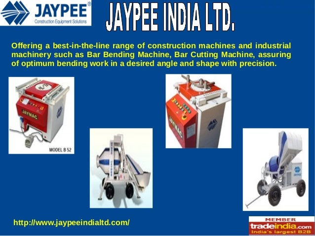 Offering a best-in-the-line range of construction machines and industrial machinery such as Bar Bending Machine, Bar Cutti...