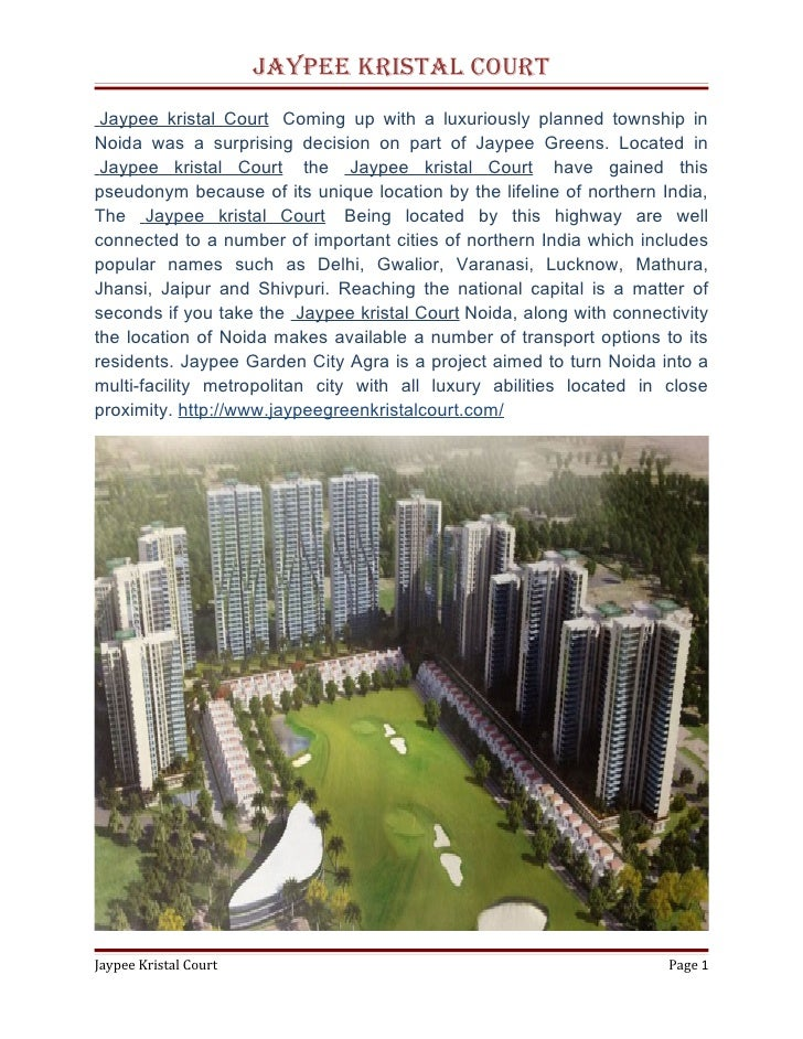 Jaypee Kristal Court Jaypee kristal Court Coming up with a luxuriously planned township inNoida was a surprising decision ...