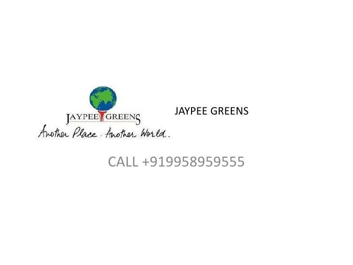 JAYPEE GREENS CALL +919958959555