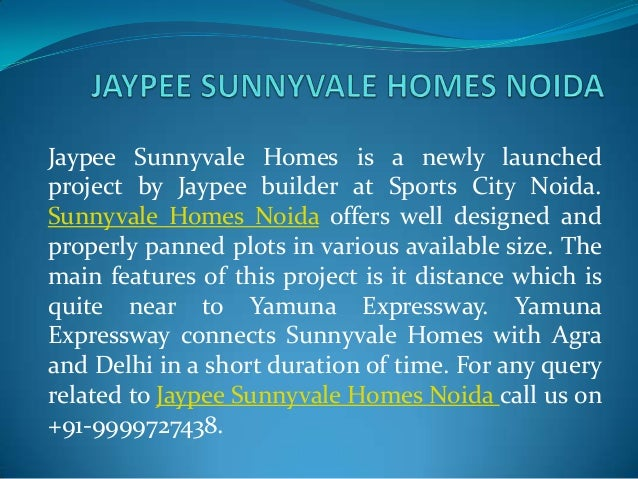 Jaypee Sunnyvale Homes is a newly launchedproject by Jaypee builder at Sports City Noida.Sunnyvale Homes Noida offers well...