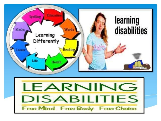 What are learning disabilities?  Learning disabilities, or learning disorders, are an     umbrella term for a wide variety...