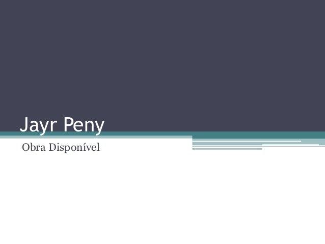 Jayr Peny Obra Disponível
