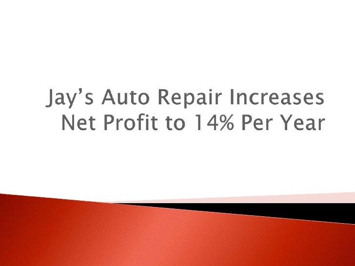 Jays Auto Repair >> Jay's auto repair increases net profit to 14% per year