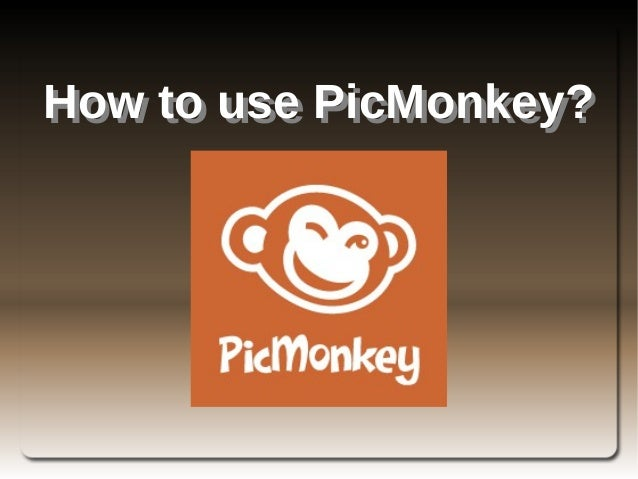 How to use PicMonkey?How to use PicMonkey?
