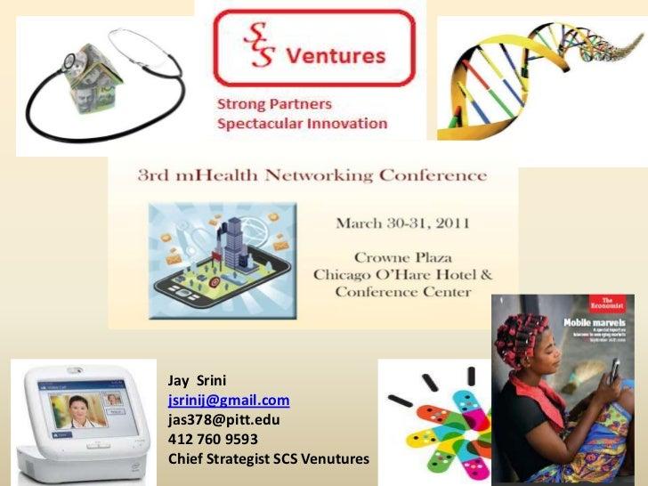 Jay  Srini  <br />jsrinij@gmail.com<br />jas378@pitt.edu<br />412 760 9593<br />Chief Strategist SCS Venutures<br />