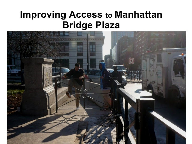 Improving Access   to  Manhattan Bridge Plaza
