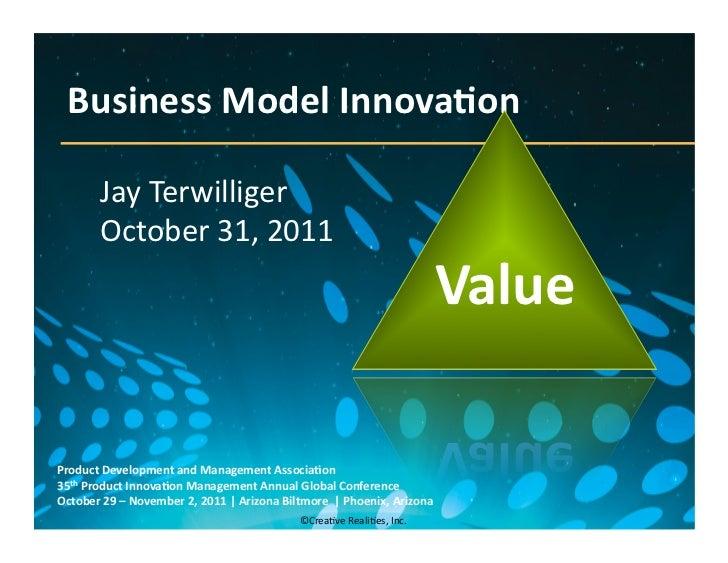 Business Model Innova6on             Jay Terwilliger             October 31, 2011                         ...