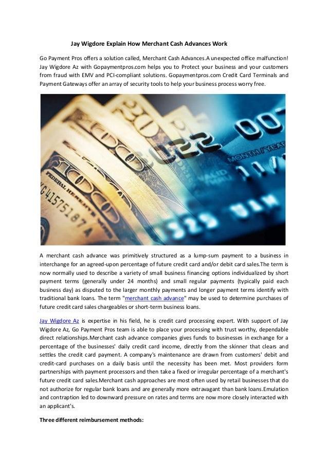 Jay Wigdore Explain How Merchant Cash Advances Work Go Payment Pros offers a solution called, Merchant Cash Advances.A une...