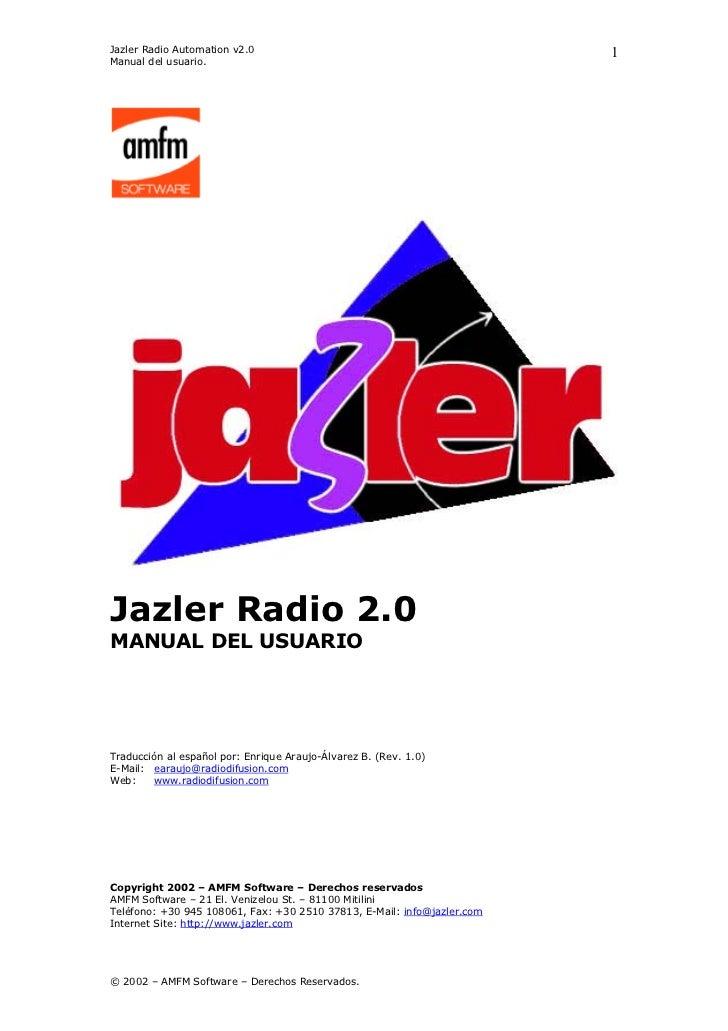 Jazler Radio Automation v2.0                                             1Manual del usuario.Jazler Radio 2.0MANUAL DEL US...