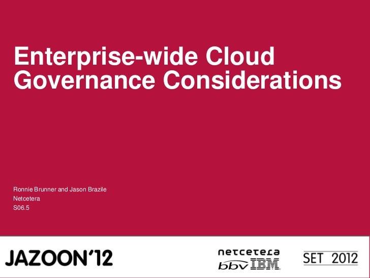 Enterprise-wide CloudGovernance ConsiderationsRonnie Brunner and Jason BrazileNetceteraS06.5