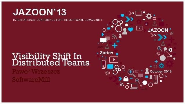 Visibility Shift In Distributed Teams Paweł Wrzeszcz SoftwareMill
