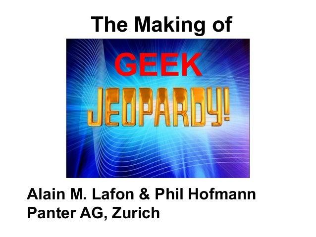 The Making of  GEEK  Alain M. Lafon & Phil Hofmann Panter AG, Zurich