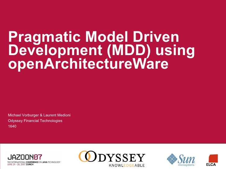 Pragmatic Model Driven Development using openArchitectureWare