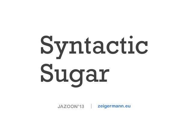 Syntactic Sugar    zeigermann.eu