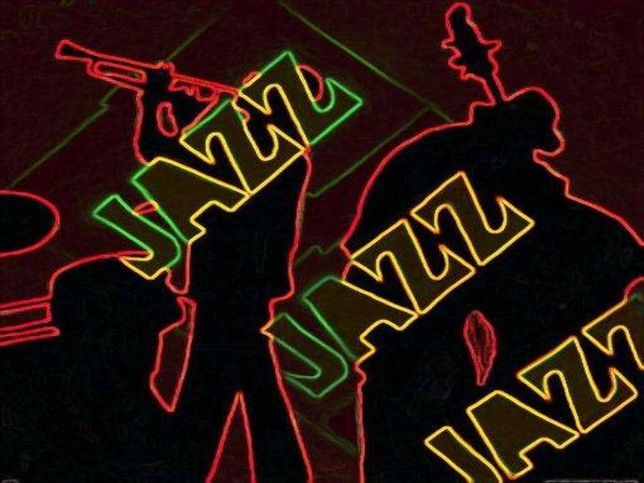 INICIOSEl Jazz es una forma musical desarrollada hacia 1900 que tiene sus raíces en eleclecticismo musical de los afroamer...