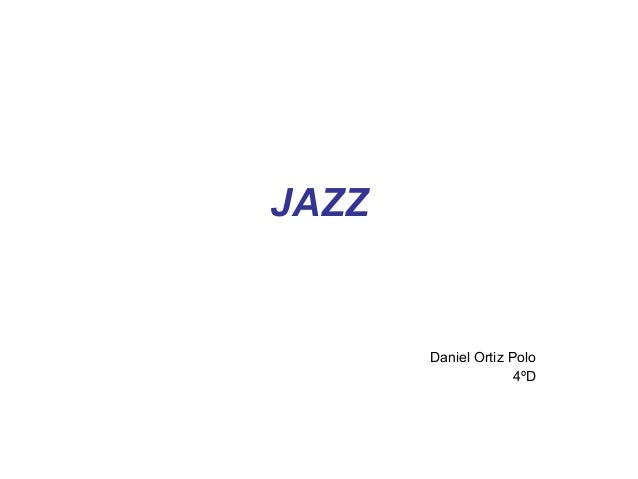 JAZZ  Daniel Ortiz Polo 4ºD