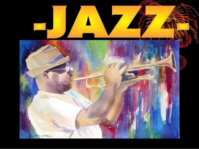 AURKIBIDEA 1.Jazz-aren jatorria 2.1890-1910 hamarkadak 3.Jazz-jole ospetsuak 4.Instrumentuak