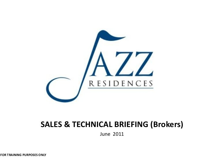 SALES & TECHNICAL BRIEFING (Brokers)                                    June 2011FOR TRAINING PURPOSES ONLY