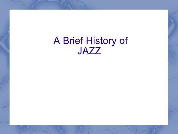 history of jazz midterm Documents similar to moanin' solo skip carousel jazz midterm the oral history dan morgenstern and teaching the early history of jazz footer menu back to.