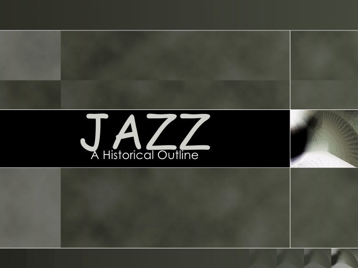 JAZZ A Historical Outline
