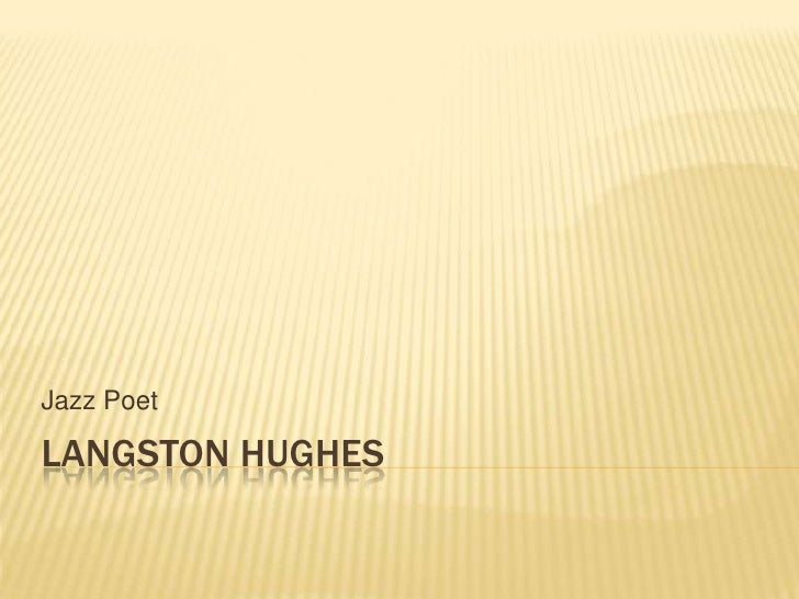 Jazz PoetLANGSTON HUGHES