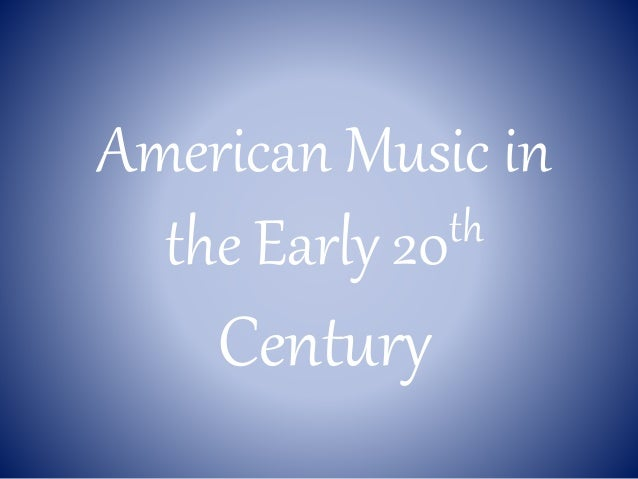 American Music in the Early 20th Century