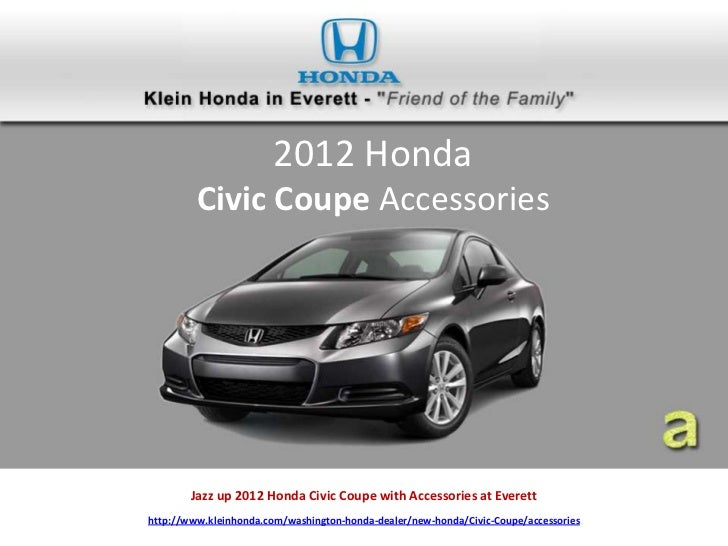 jazz up 2012 honda civic coupe with accessories at everett rh slideshare net 2012 honda civic si coupe owners manual 2015 honda civic coupe owners manual