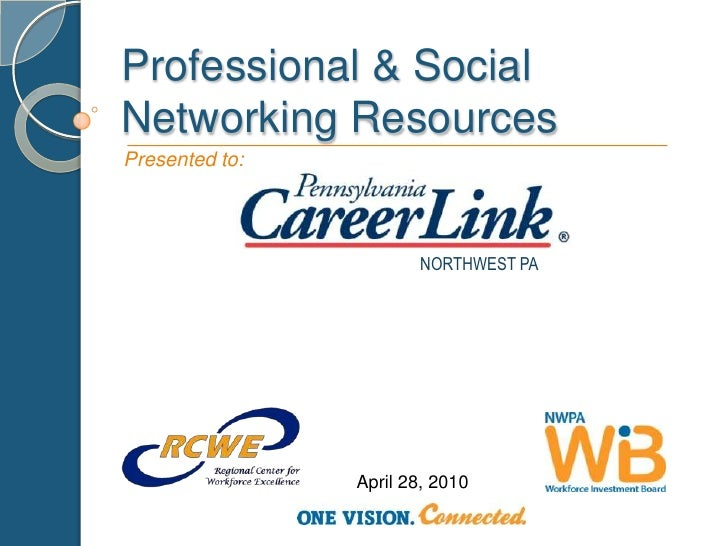 Professional & Social Networking Resources<br />Presented to:<br />NORTHWEST PA<br />April 28, 2010<br />