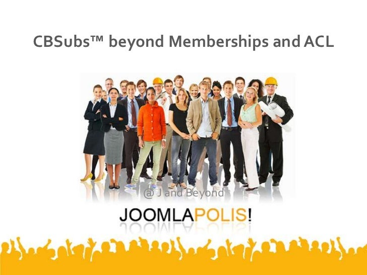 CBSubs™ beyond Memberships and ACL<br />@ J and Beyond<br />