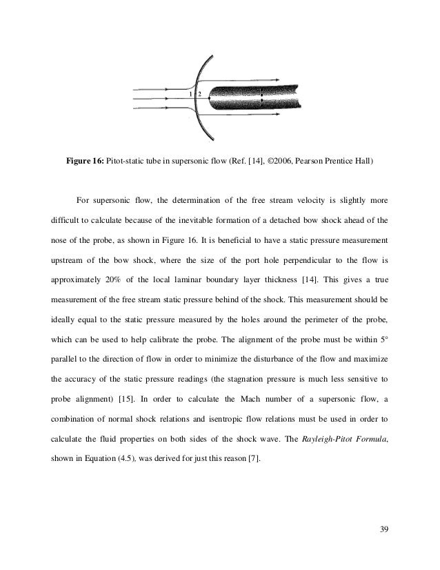 39 Figure 16: Pitot-static tube in supersonic flow (Ref. [14], ©2006, Pearson Prentice Hall) For supersonic flow, the dete...