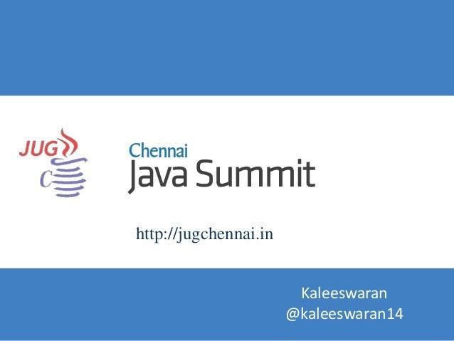 http://jugchennai.in Kaleeswaran @kaleeswaran14