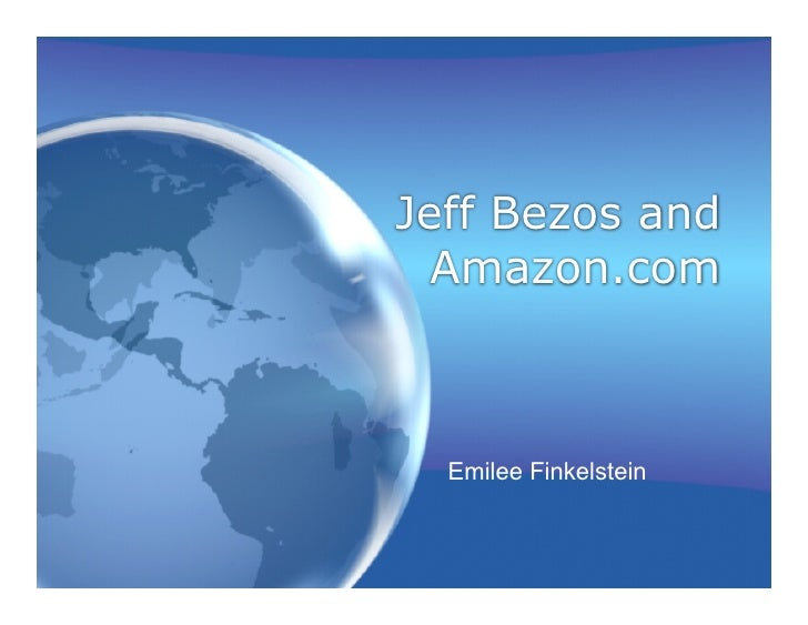 Jeff Bezos and   Amazon.com      Emilee Finkelstein