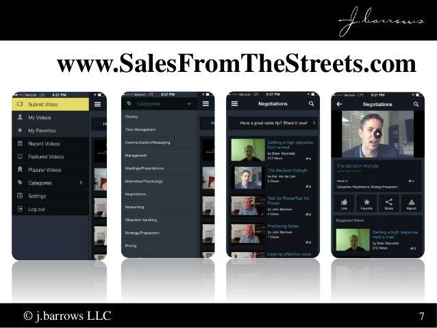 7  www.SalesFromTheStreets.com  © j.barrows LLC