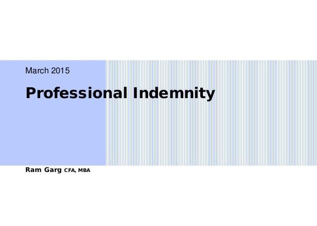 Professional Indemnity March 2015 Ram Garg CFA, MBA