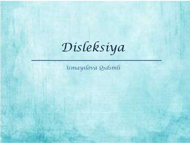 Disleksiya İsmayılova Qədəmli