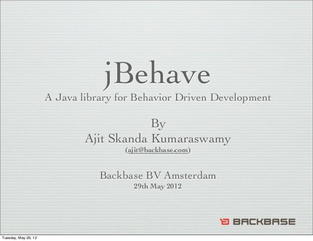 jBehave                      A Java library for Behavior Driven Development                                          By   ...