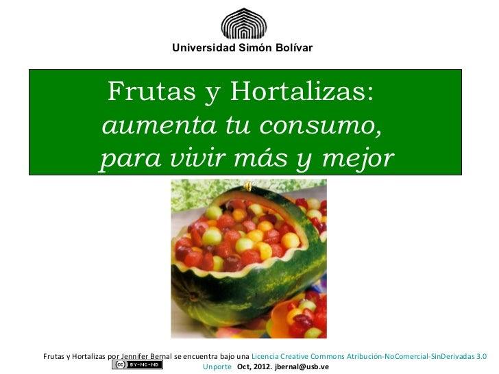 Universidad Simón Bolívar               Frutas y Hortalizas:               aumenta tu consumo,               para vivir má...