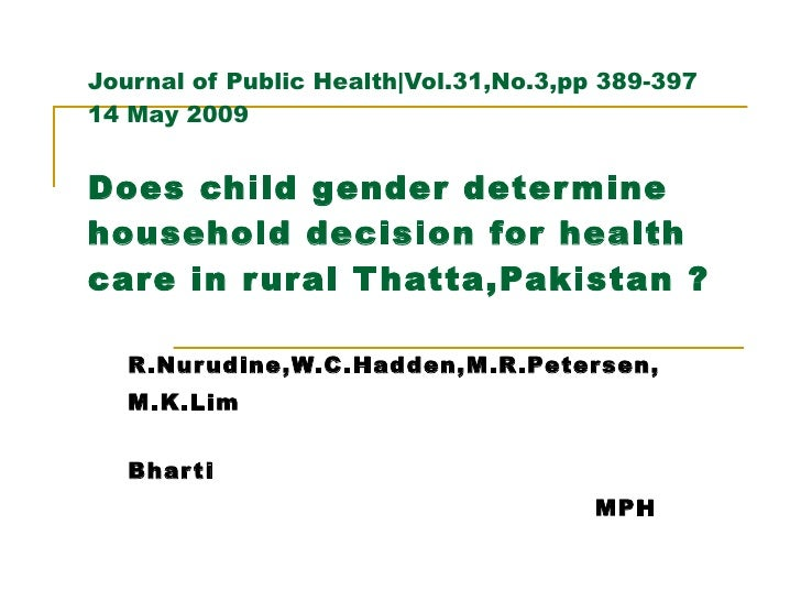 Journal of Public Health|Vol.31,No.3,pp 389-397 14 May 2009 Does child gender determine household decision for health care...