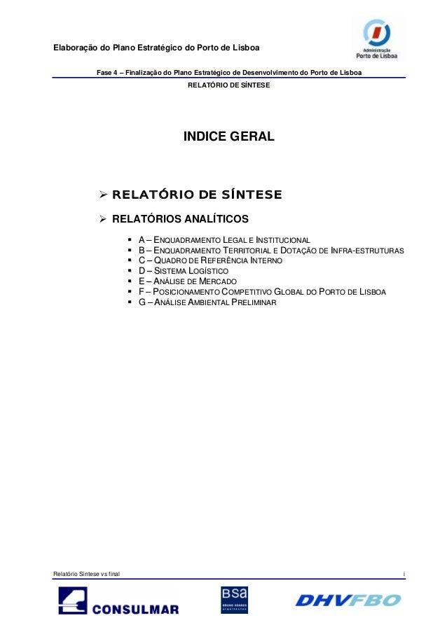 Elaboração do Plano Estratégico do Porto de Lisboa Fase 4 – Finalização do Plano Estratégico de Desenvolvimento do Porto d...