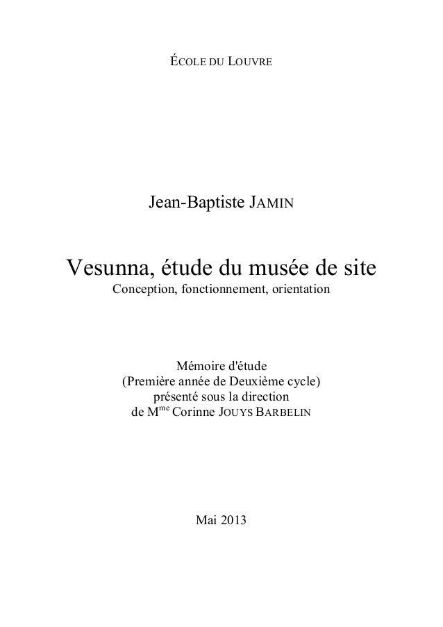 ÉCOLE DU LOUVRE Jean-Baptiste JAMIN Vesunna, étude du musée de site Conception, fonctionnement, orientation Mémoire d'étud...